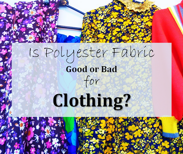 Is Polyester Fabric Bad For Clothing